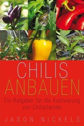 Chilis Anbauen von Jason,  Nickels