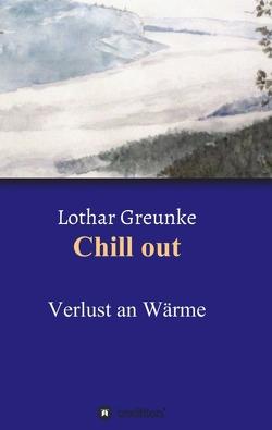 Chill out von Greunke,  Lothar