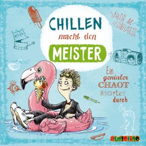 Chillen macht den Meister von Horeyseck,  Julian, Leonhardt,  Jakob M.