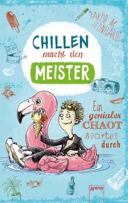 Chillen macht den Meister von Bertrand,  Fréderic, Leonhardt,  Jakob M.