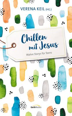 Chillen mit Jesus von Keil,  Verena