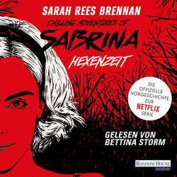 Chilling Adventures of Sabrina: Hexenzeit von Brammertz,  Beate, Brennan,  Sarah Rees, Storm,  Bettina