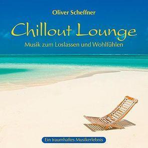 Chillout Lounge von Scheffner,  Oliver