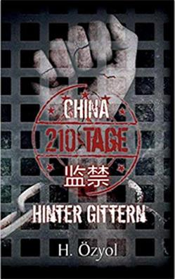 China – 210 Tage hinter Gittern von Hamza,  Özyol