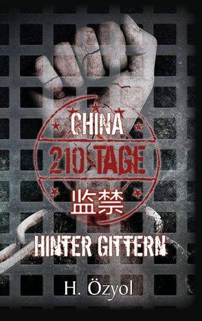 China – 210 Tage hinter Gittern von Özyol,  Hamza