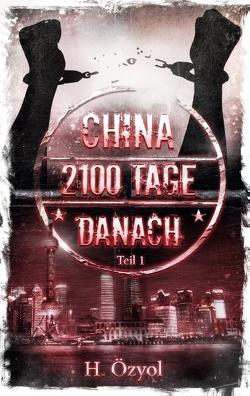China- 2100 Tage Danach von Özyol,  Hamza