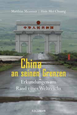 China an seinen Grenzen von Chuang,  Hsin-Mei, Fischer-Schreiber,  Ingrid, Messmer,  Matthias