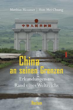 China an seinen Grenzen von Chuang,  Hsin-Mei, Messmer,  Matthias