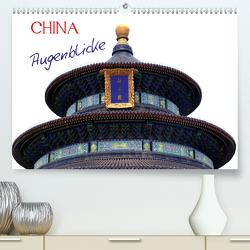China Augenblicke (Premium, hochwertiger DIN A2 Wandkalender 2021, Kunstdruck in Hochglanz) von Joecks,  Armin