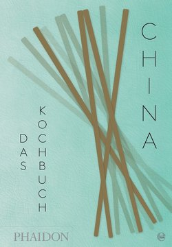China – Das Kochbuch von Chan,  Diora Fong, Chan,  Kei Lum