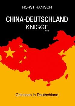 China-Deutschland-Knigge 2100 von Hanisch,  Horst