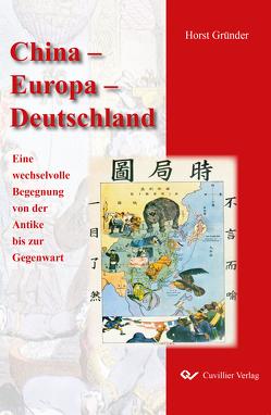 China – Europa – Deutschland von Gründer,  Horst