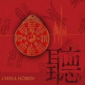 China Hören – das China-Hörbuch von Becker,  Rolf, Hinz,  Antje, Zheng,  Chuanhao