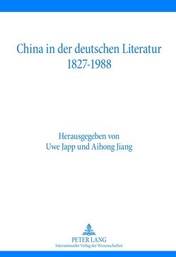 China in der deutschen Literatur 1827-1988 von Japp,  Uwe, Jiang,  Aihong