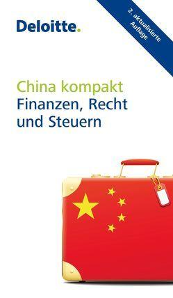 China kompakt von Deloitte & Touche GmbH Wirtschaftsprüfungsgesellschaft
