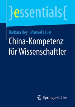 China-Kompetenz für Wissenschaftler von Hey,  Barbara, Lauer,  Manuel
