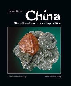 China Mineralien – Fundstellen – Lagerstaetten von Ottens,  Berthold
