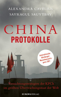 China-Protokolle von Cavelius,  Alexandra, Sauytbay,  Sayragul
