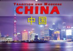 China – Tradition und Moderne (Wandkalender 2021 DIN A2 quer) von Pohl,  Gerald