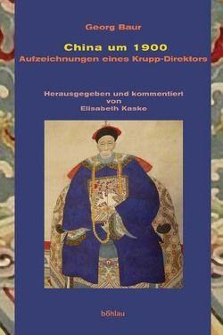 China um 1900 von Baur,  Georg, Kaske,  Elisabeth
