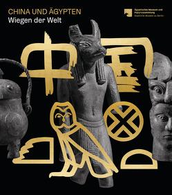 China und Ägypten von Jung,  Mariana, Seyfried,  Friedrike, Staatliche Museen zu Berlin