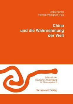 China und die Wahrnehmung der Welt von Richter,  Antje, Vittinghoff,  Helmolt
