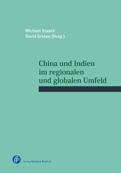 China und Indien im regionalen und globalen Umfeld von Groten,  David, Staack,  Michael