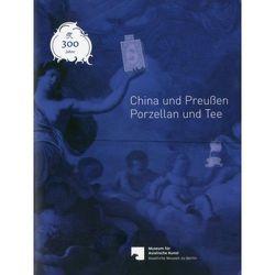 China und Preußen – Porzellan und Tee von Butz,  Herbert, Ruitenbeek,  Klaas