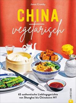 China vegetarisch von Cramby,  Jonas, Gschwilm,  Julia