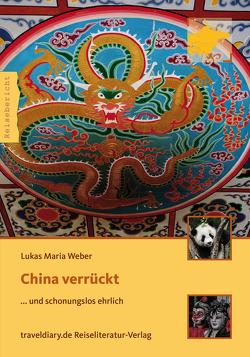 China verrückt von Weber,  Lukas Maria