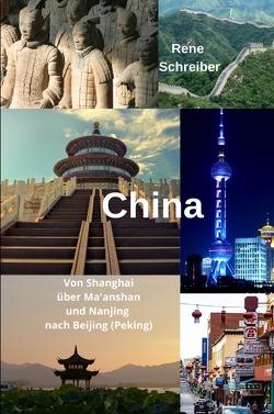China Von Shanghai über Ma'anshan und Nanjing nach Beijing (Peking) von Schreiber,  René