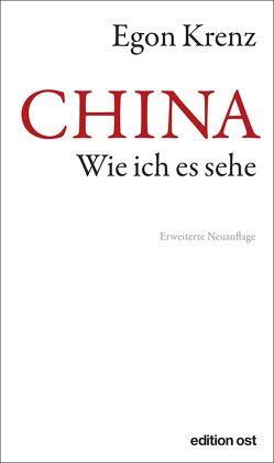 CHINA. Wie ich es sehe von Krenz,  Egon