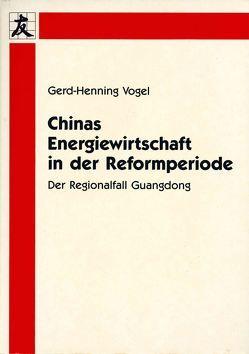 Chinas Energiewirtschaft in der Reformperiode von Vogel,  Gerd-Henning