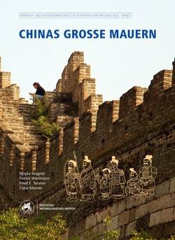 Chinas große Mauern von Massier,  Claus, Tarasov,  Pavel E., Wagner,  Mayke, Wertmann,  Patrick