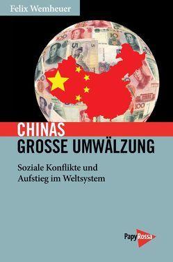 Chinas große Umwälzung von Wemheuer,  Felix