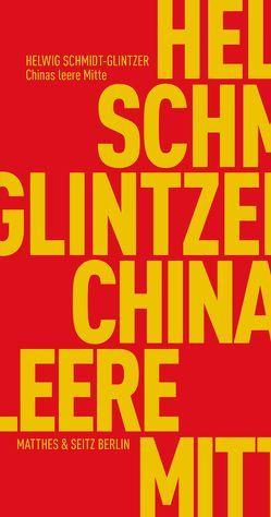Chinas leere Mitte von Schmidt-Glintzer,  Helwig