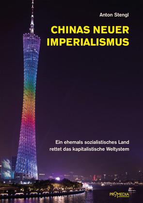 Chinas neuer Imperialismus von Stengl,  Anton