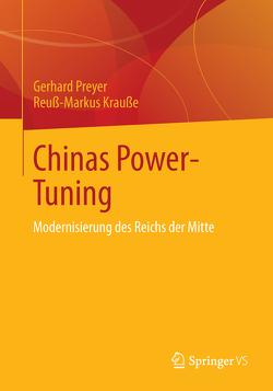 Chinas Power-Tuning von Krauße,  Reuß-Markus, Preyer,  Gerhard