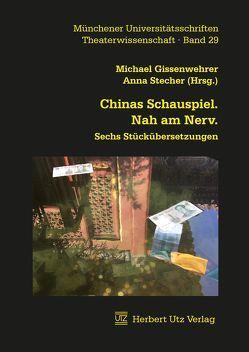 Chinas Schauspiel. Nah am Nerv. von Gissenwehrer,  Michael, Stecher,  Anna