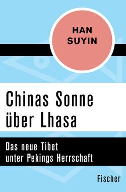 Chinas Sonne über Lhasa von Csollany,  Maria, Han Suyin