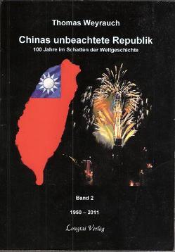 Chinas unbeachtete Republik von Weyrauch,  Thomas