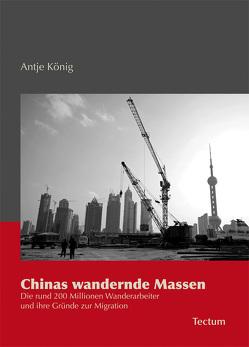 Chinas wandernde Massen von König,  Antje