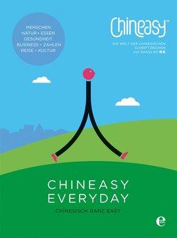 Chineasy Everyday – Die Welt der chinesischen Schriftzeichen von Hsueh,  ShaoLan, Schmidt-Wussow,  Susanne