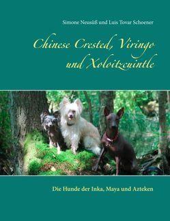 Chinese Crested, Viringo und Xoloitzcuintle von Neusüß,  Simone, Tovar Schoener,  Luis