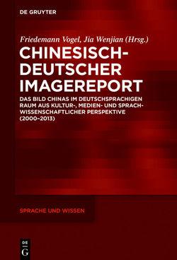 Chinesisch-Deutscher Imagereport von Jia,  Wenjian, Vogel,  Friedemann