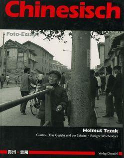 Chinesisch. Foto-Essay von Feichtenberger,  Klaus, Tezak,  Helmut, Wischenbart,  Rüdiger