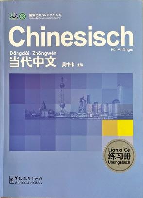Chinesisch für Anfänger: Übungsbuch (Deutsche Ausgabe) von Sinolingua, Wu Zhongwei, Xiao Long