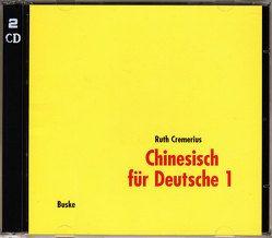 Chinesisch für Deutsche 1 von Cremerius,  Ruth
