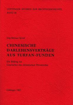 Chinesische Darlehensverträge aus Turfan-Funden von Behrends,  Okko, Scheil,  Jörg M, Sellert,  Wolfgang
