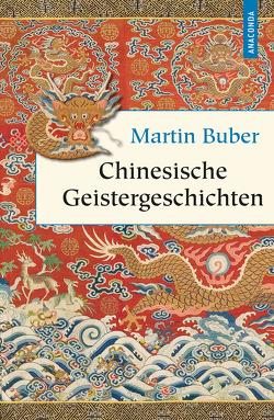 Chinesische Geistergeschichten von Buber,  Martin